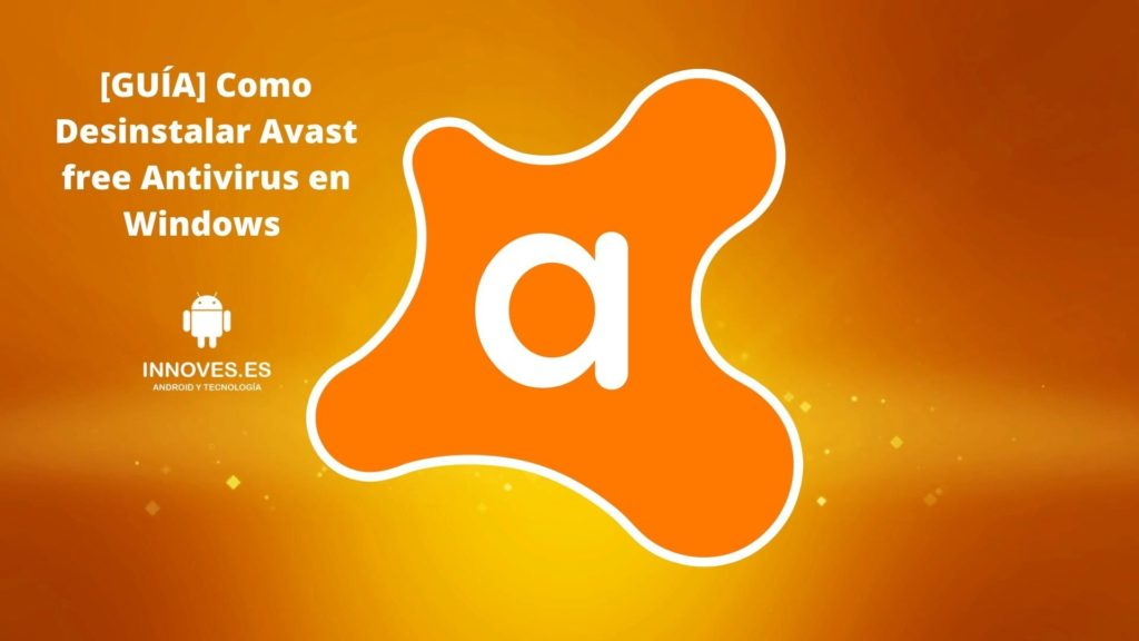 [GUÍA] Como Desinstalar Avast free Antivirus en Windows paso a paso