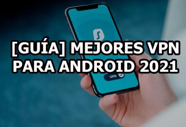 [GUÍA] Mejores VPN para Android 2021